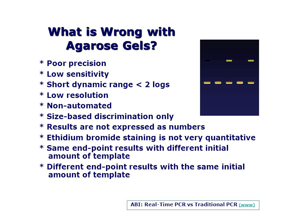 What is Wrong with Agarose Gels? * Poor precision * Low sensitivity * Short dynamic range < 2 logs * Low resolution * Non-automated * Size-based discr