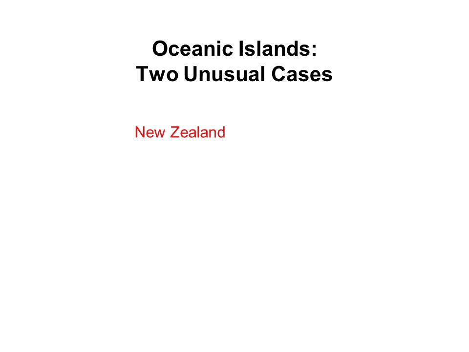 Oceanic Islands: Two Unusual Cases New Zealand