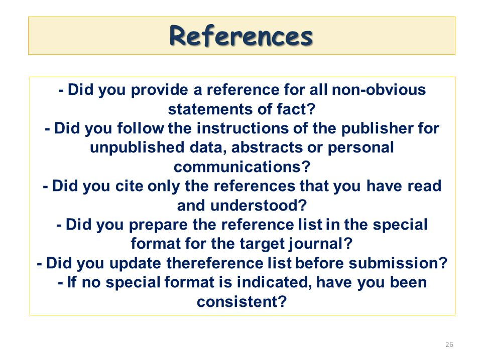 References 26 - Did you provide a reference for all non-obvious statements of fact? - Did you follow the instructions of the publisher for unpublished