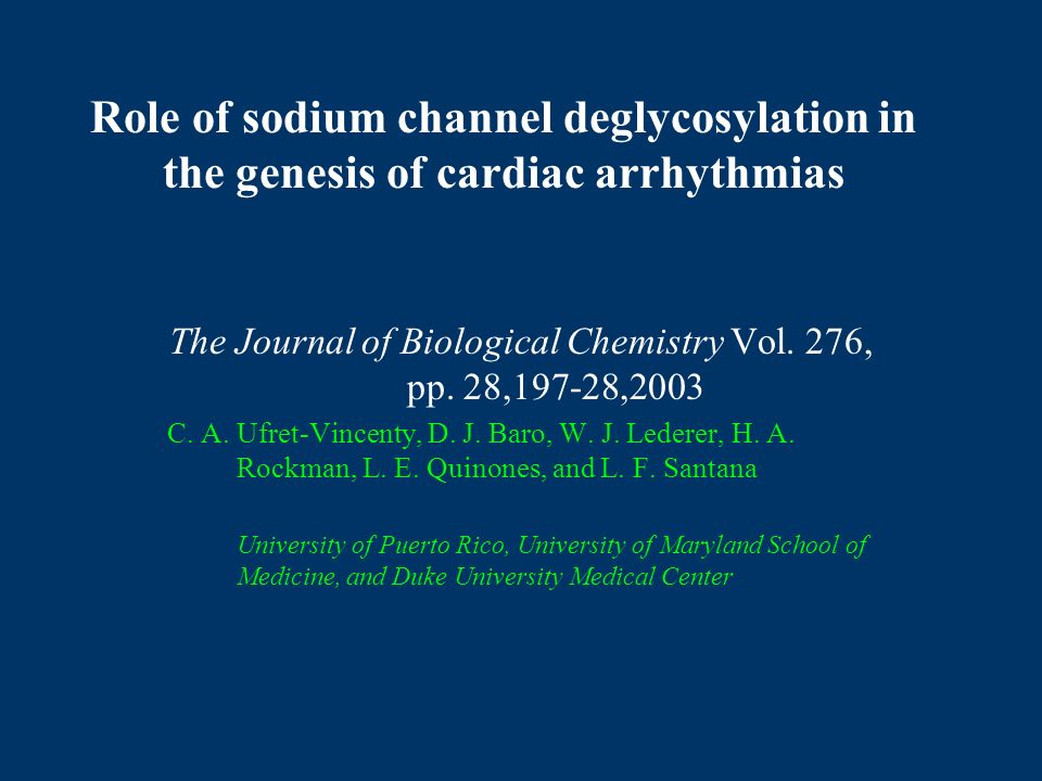 Role of sodium channel deglycosylation in the genesis of cardiac arrhythmias The Journal of Biological Chemistry Vol.