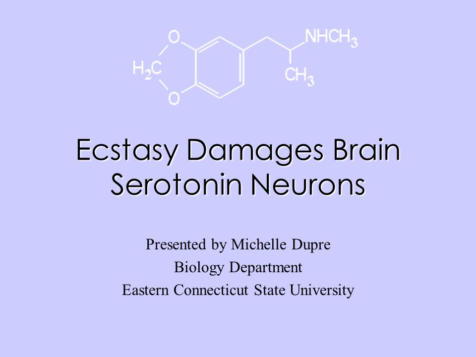 Positron emission tomographic evidence of toxic effect of MDMA (Ecstasy) on brain serotonin neurons in human beings.