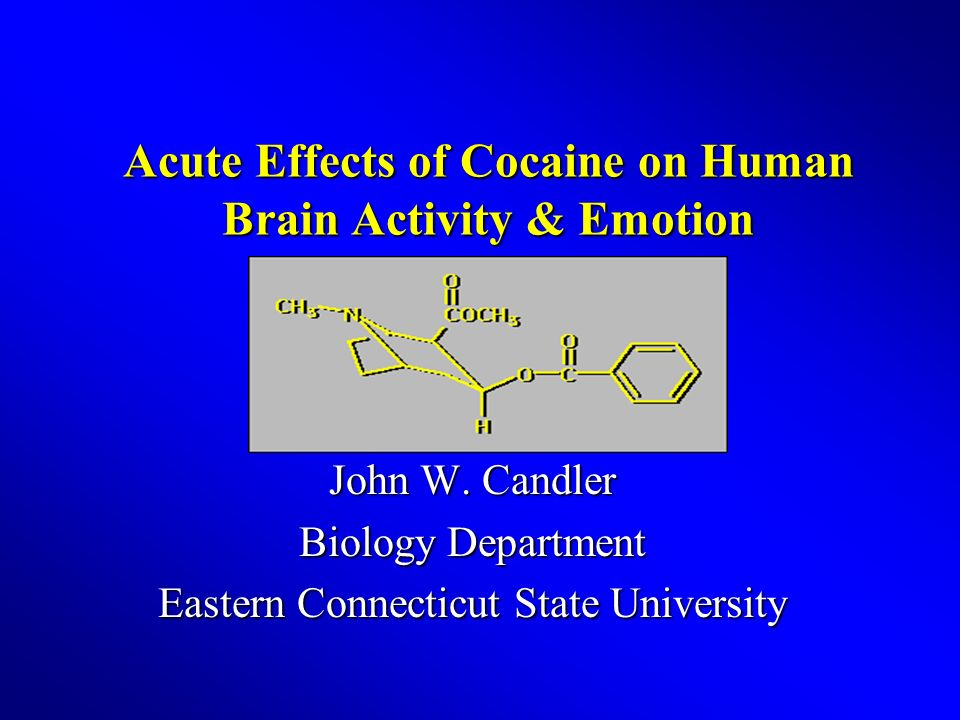 Acute Effects of Cocaine on Human Brain Activity & Emotion John W.