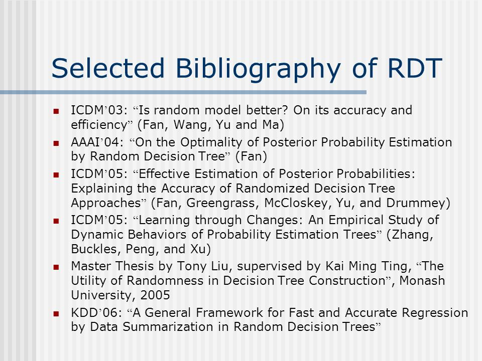 Selected Bibliography of RDT ICDM 03: Is random model better.