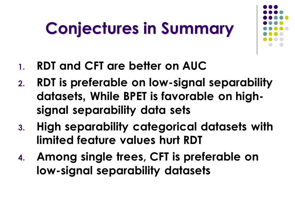 1. RDT and CFT are better on AUC 2.