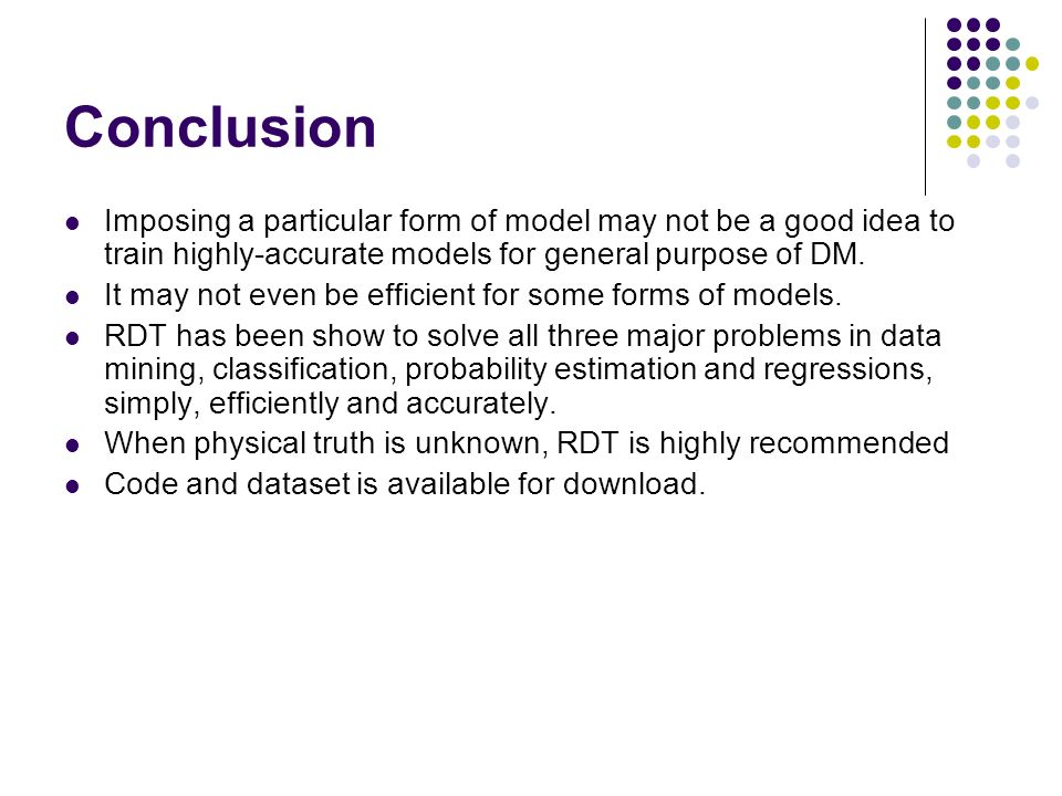 Conclusion Imposing a particular form of model may not be a good idea to train highly-accurate models for general purpose of DM.
