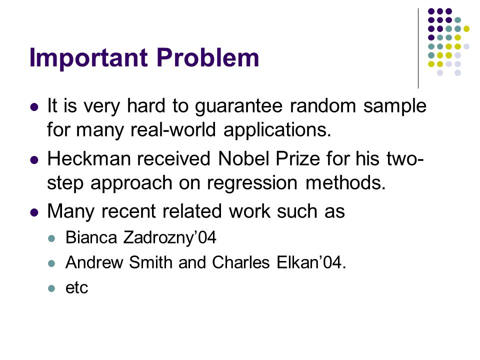 Important Problem It is very hard to guarantee random sample for many real-world applications.
