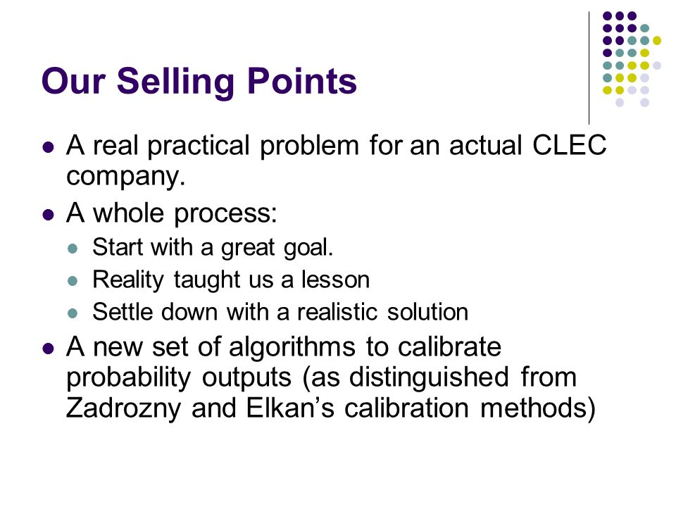 Our Selling Points A real practical problem for an actual CLEC company.