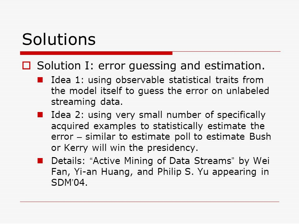 Solutions Solution I: error guessing and estimation.