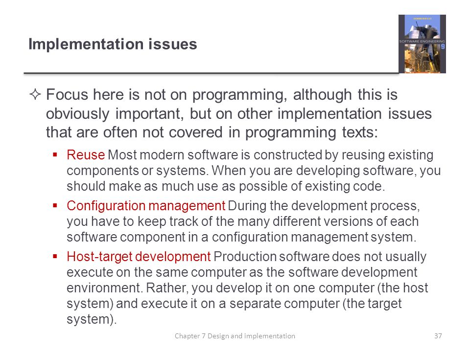 Implementation issues Focus here is not on programming, although this is obviously important, but on other implementation issues that are often not co