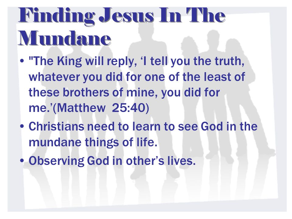 Finding Jesus In The Mundane