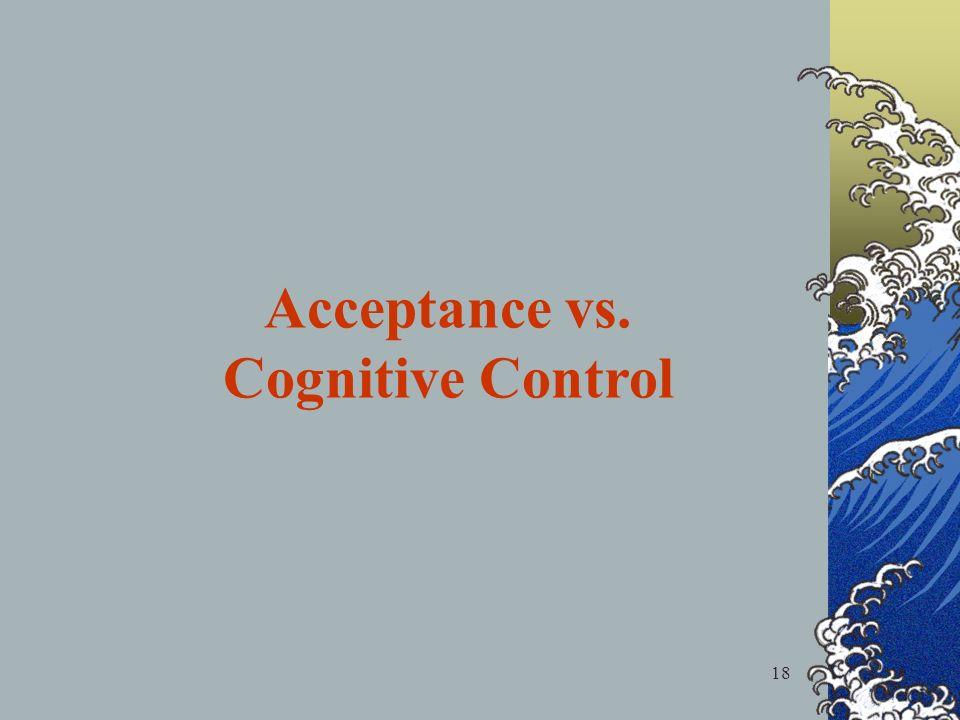 18 Acceptance vs. Cognitive Control