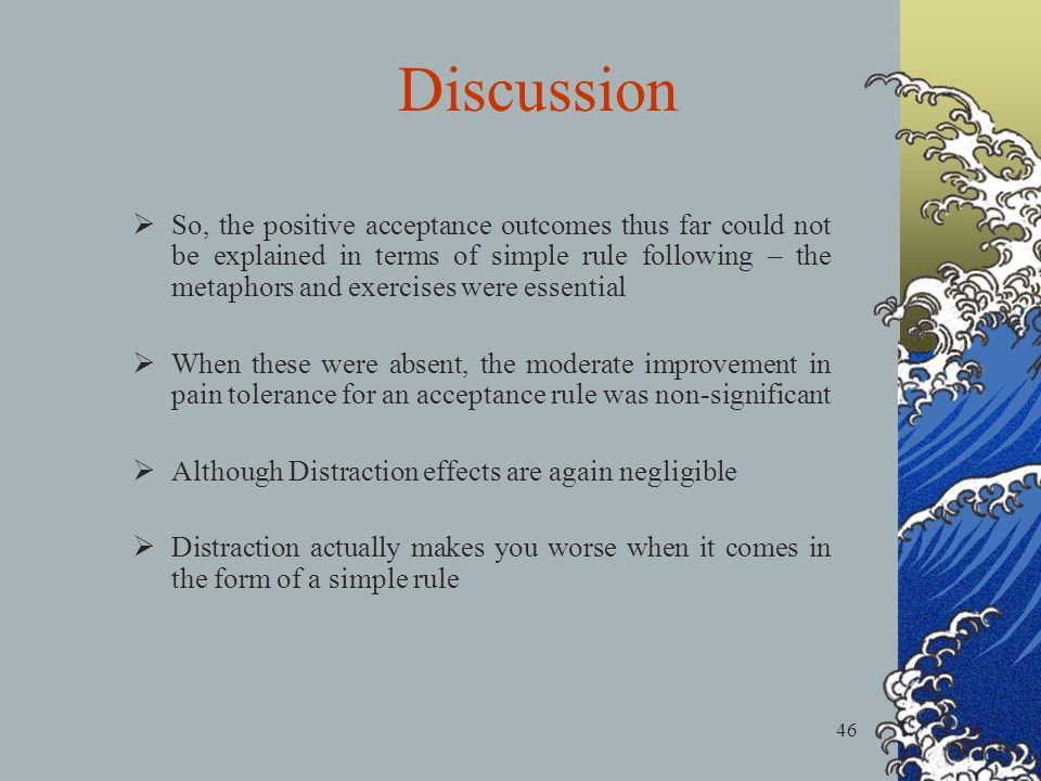 46 So, the positive acceptance outcomes thus far could not be explained in terms of simple rule following – the metaphors and exercises were essential