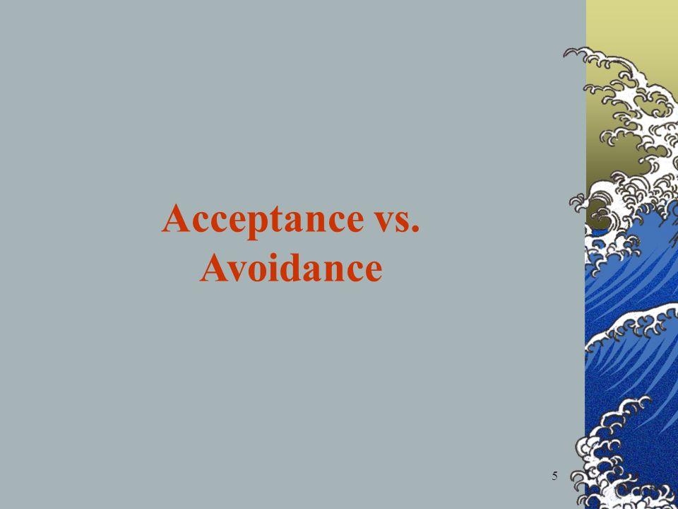 5 Acceptance vs. Avoidance