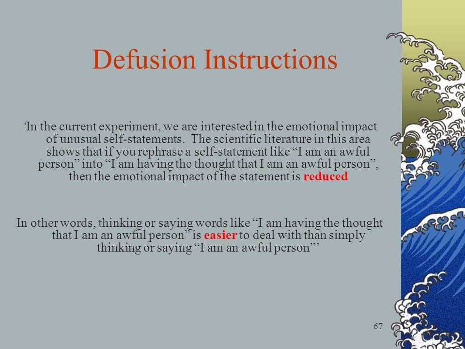 67 In the current experiment, we are interested in the emotional impact of unusual self-statements. The scientific literature in this area shows that