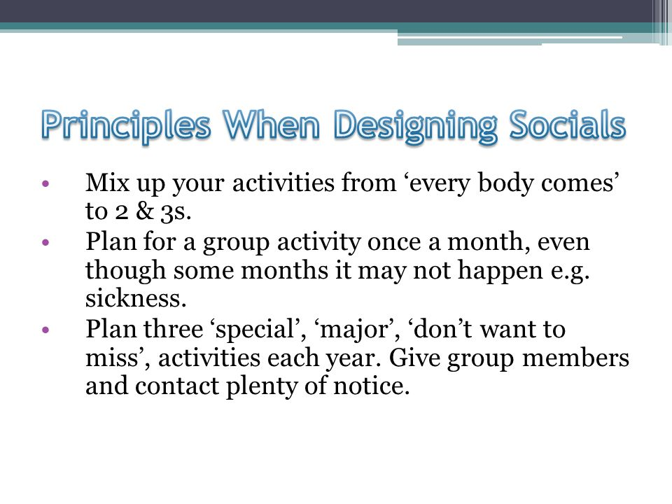 Mix up your activities from every body comes to 2 & 3s.