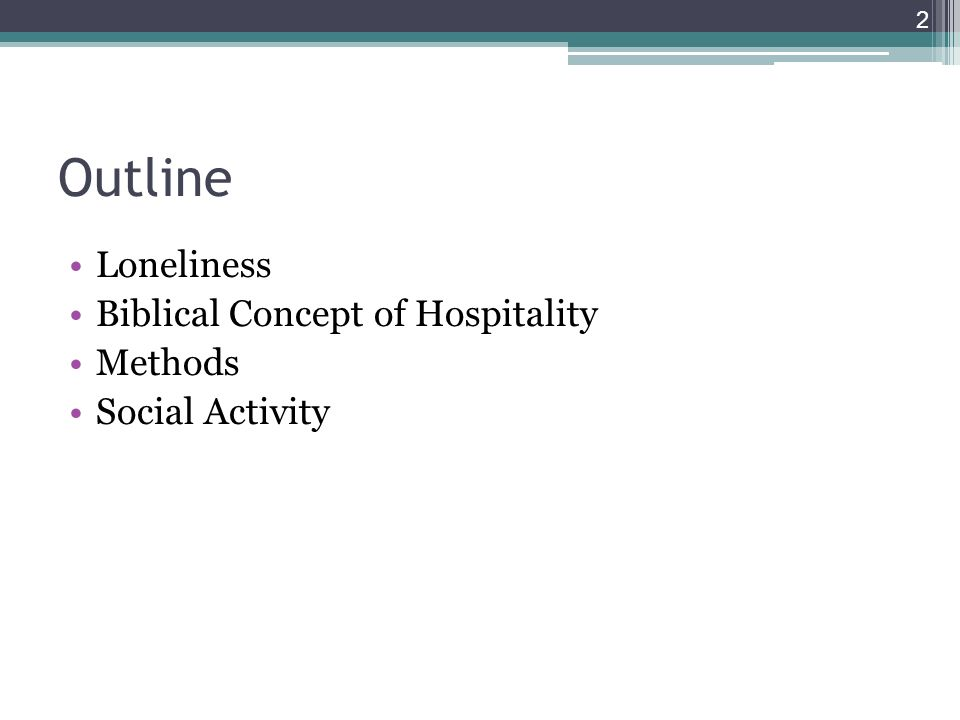 Outline Loneliness Biblical Concept of Hospitality Methods Social Activity 2