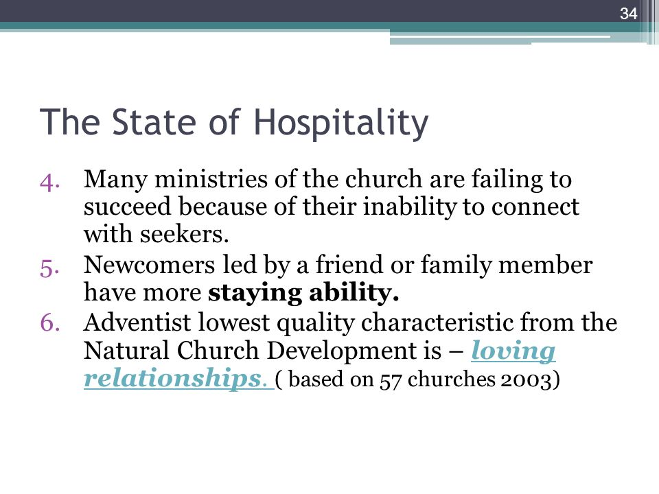 The State of Hospitality 4.Many ministries of the church are failing to succeed because of their inability to connect with seekers.