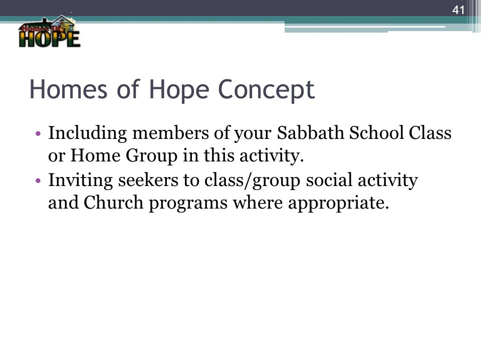 Homes of Hope Concept Including members of your Sabbath School Class or Home Group in this activity.