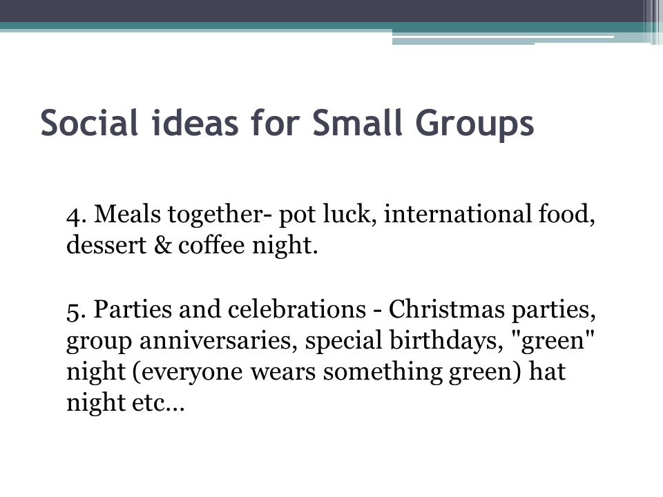 Social ideas for Small Groups 4.
