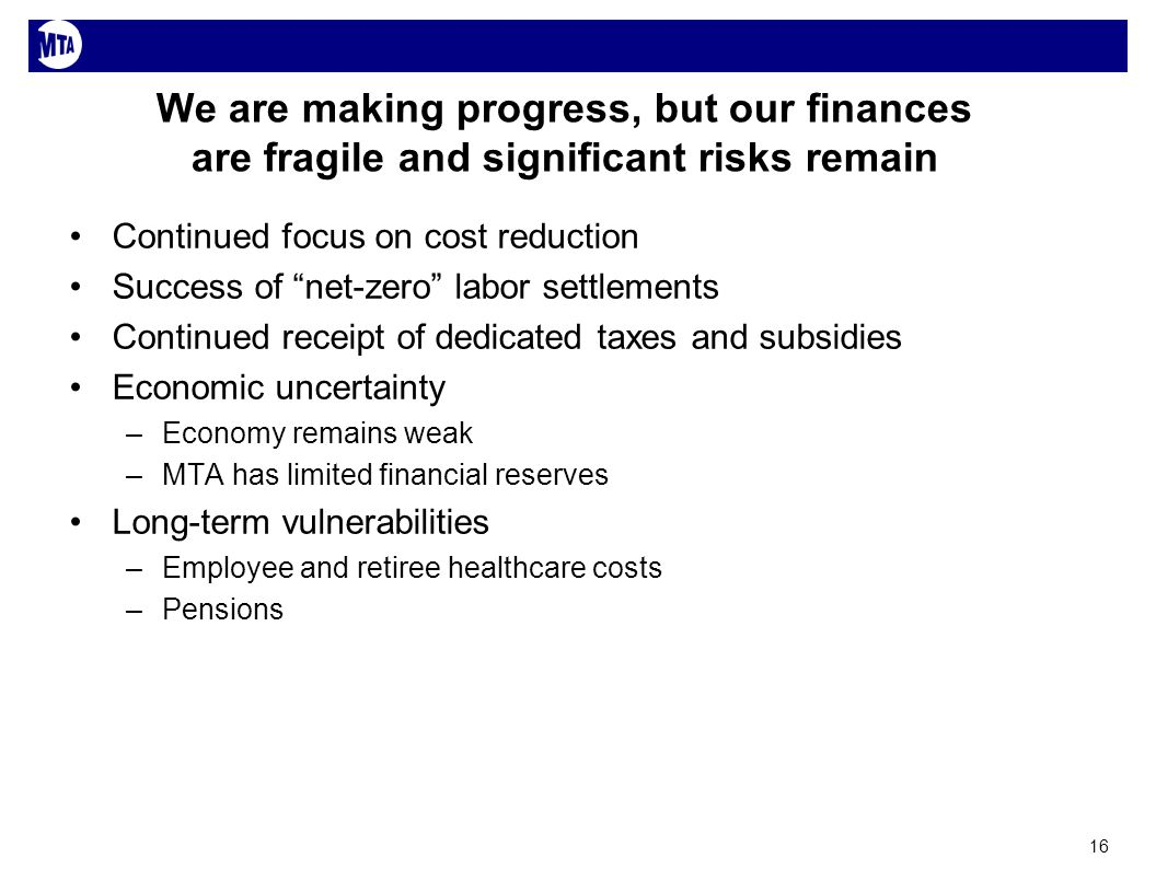 We are making progress, but our finances are fragile and significant risks remain Continued focus on cost reduction Success of net-zero labor settleme