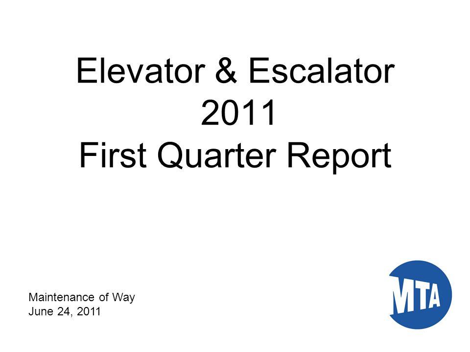 Elevator & Escalator 2011 First Quarter Report Maintenance of Way June 24, 2011