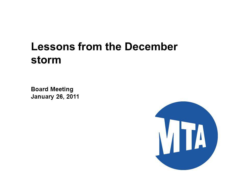 1 Lessons from the December storm Board Meeting January 26, 2011