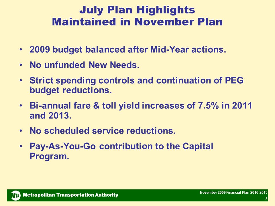 Metropolitan Transportation Authority November 2009 Financial Plan 2010-2013 4 Changes from the July Plan Receipts for Real Estate Transaction Taxes have declined further than anticipated.