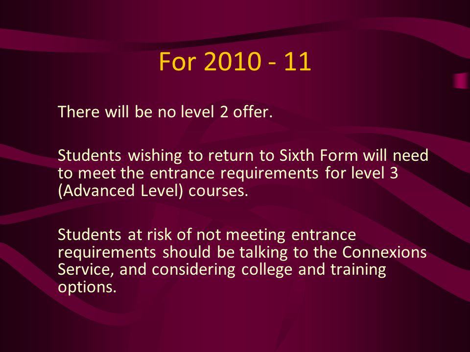 For 2010 - 11 There will be no level 2 offer.