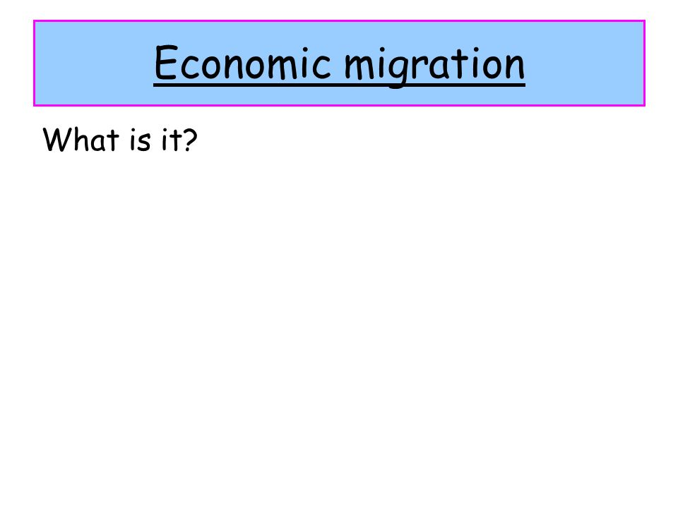 Economic migration What is it?