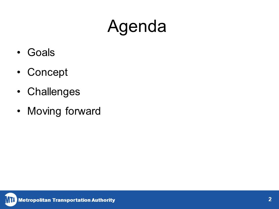 Metropolitan Transportation Authority Agenda Goals Concept Challenges Moving forward 2