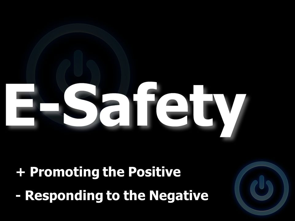 + Promoting the Positive - Responding to the Negative