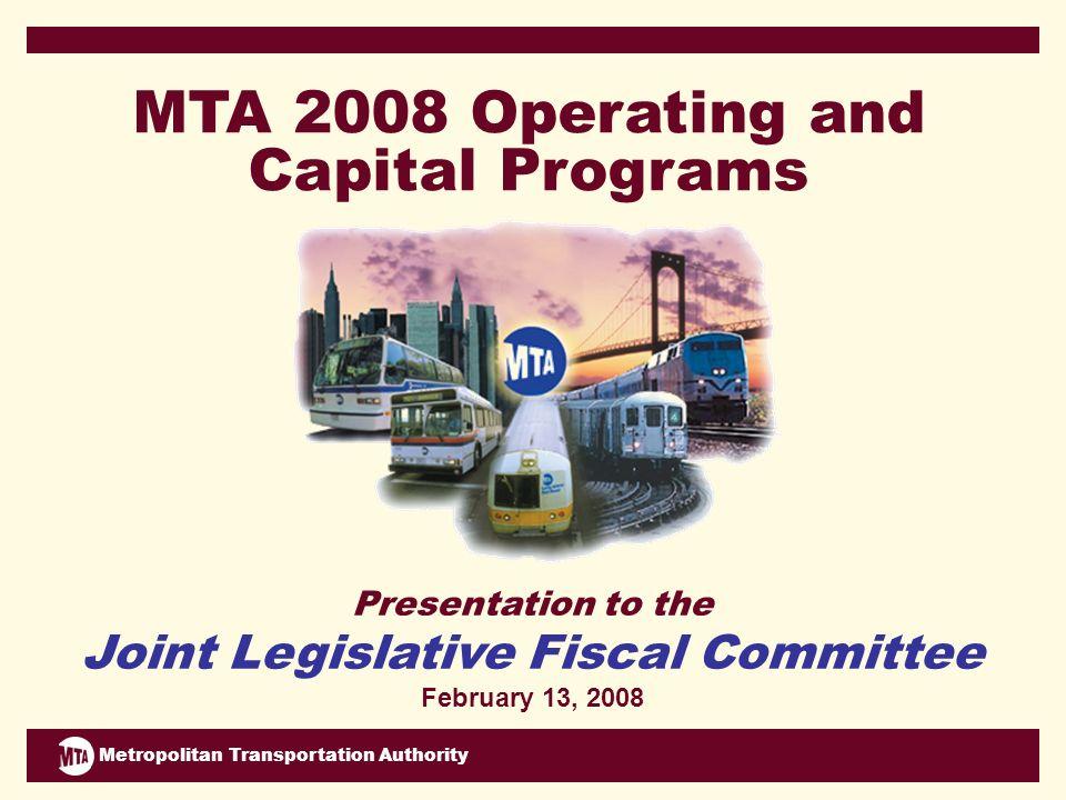 Metropolitan Transportation Authority 120 miles 90 miles 70 miles MTA Serves 3 States, 14 Counties, 5000 Square Miles