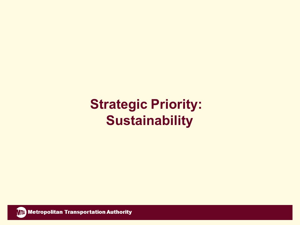 Metropolitan Transportation Authority Strategic Priority: Sustainability