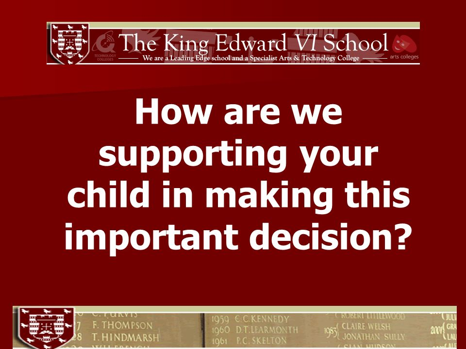 How are we supporting your child in making this important decision