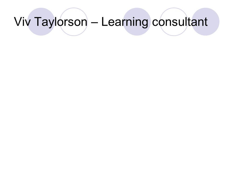 Viv Taylorson – Learning consultant