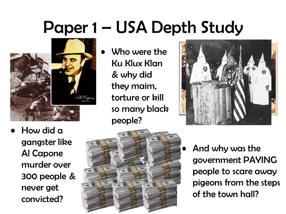 Paper 1 – USA Depth Study How did a gangster like Al Capone murder over 300 people & never get convicted.