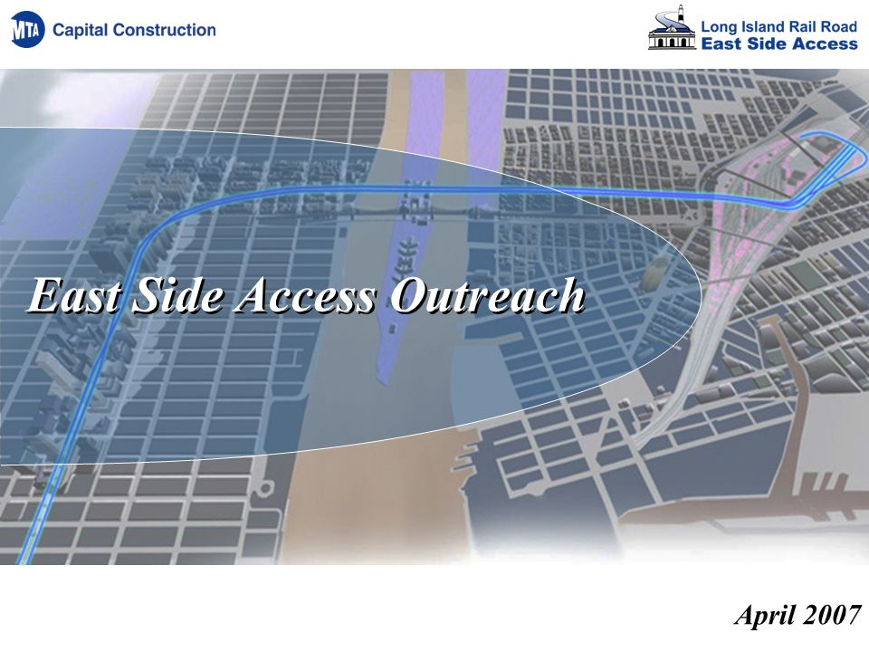 East Side Access Outreach April 2007