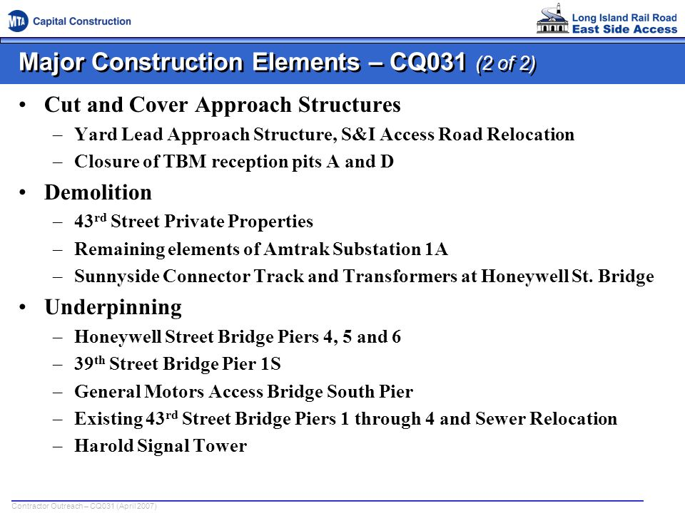 Contractor Outreach – CQ031 (April 2007) Major Construction Elements – CQ031 (2 of 2) Cut and Cover Approach Structures –Yard Lead Approach Structure,