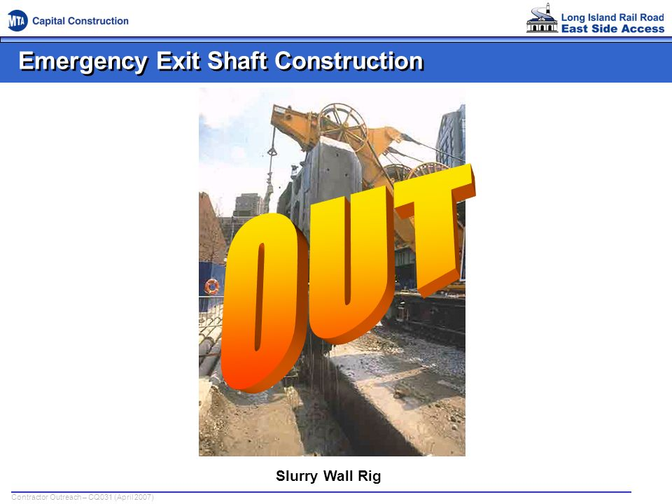 Contractor Outreach – CQ031 (April 2007) Slurry Wall Rig Emergency Exit Shaft Construction