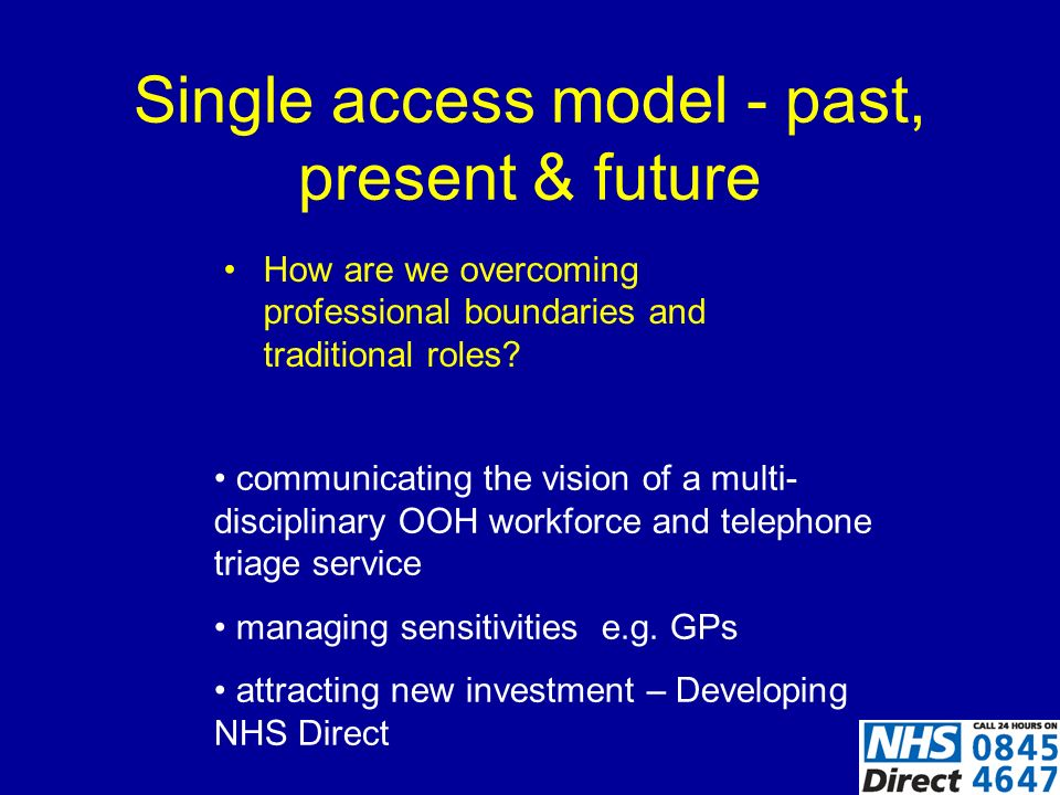 Single access model - past, present & future How are we overcoming professional boundaries and traditional roles.