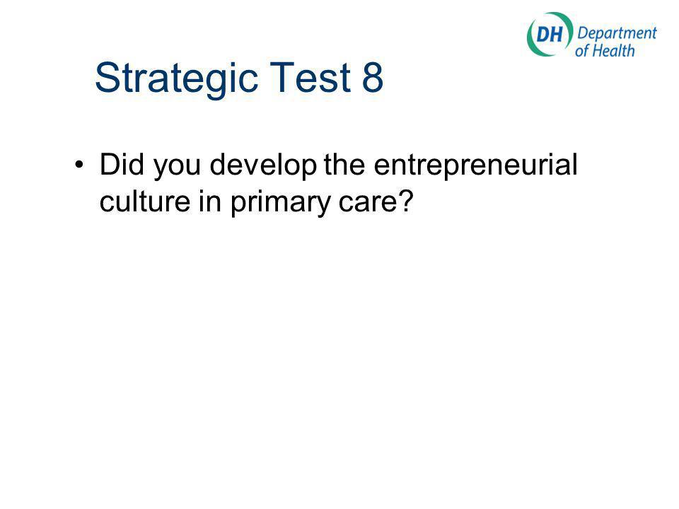 Did you develop the entrepreneurial culture in primary care? Strategic Test 8