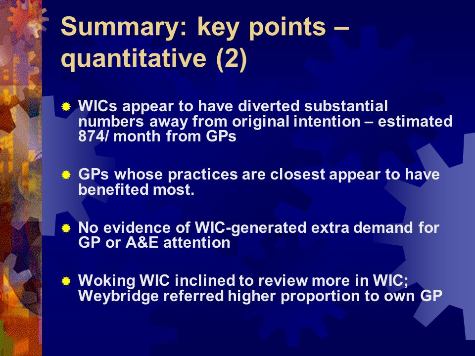 Summary: key points – quantitative (2) WICs appear to have diverted substantial numbers away from original intention – estimated 874/ month from GPs G