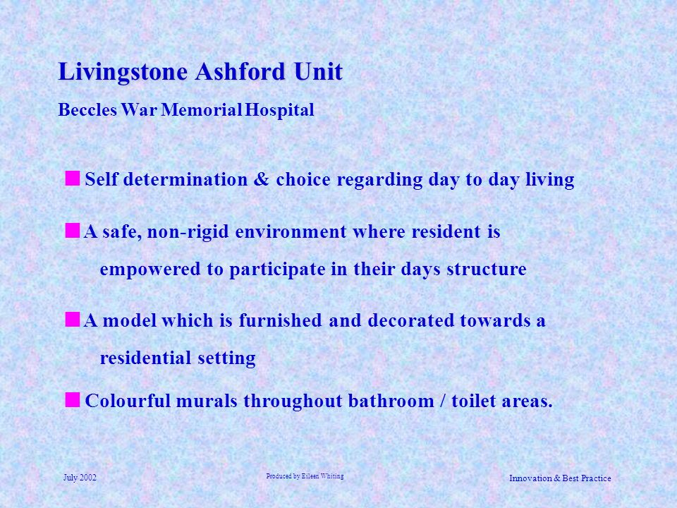 Livingstone Ashford Unit Beccles War Memorial Hospital July 2002 Produced by Eileen Whiting Innovation & Best Practice Colourful murals throughout bat