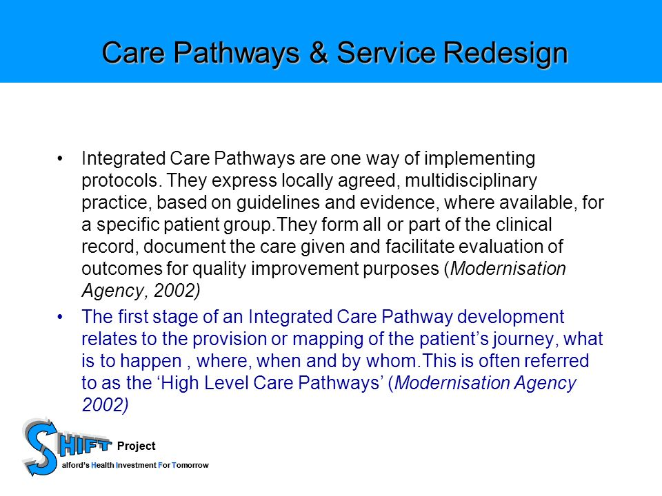 Project HIFT alfords Health Investment For Tomorrow Project HIFT alfords Health Investment For Tomorrow Care Pathways & Service Redesign Care Pathways