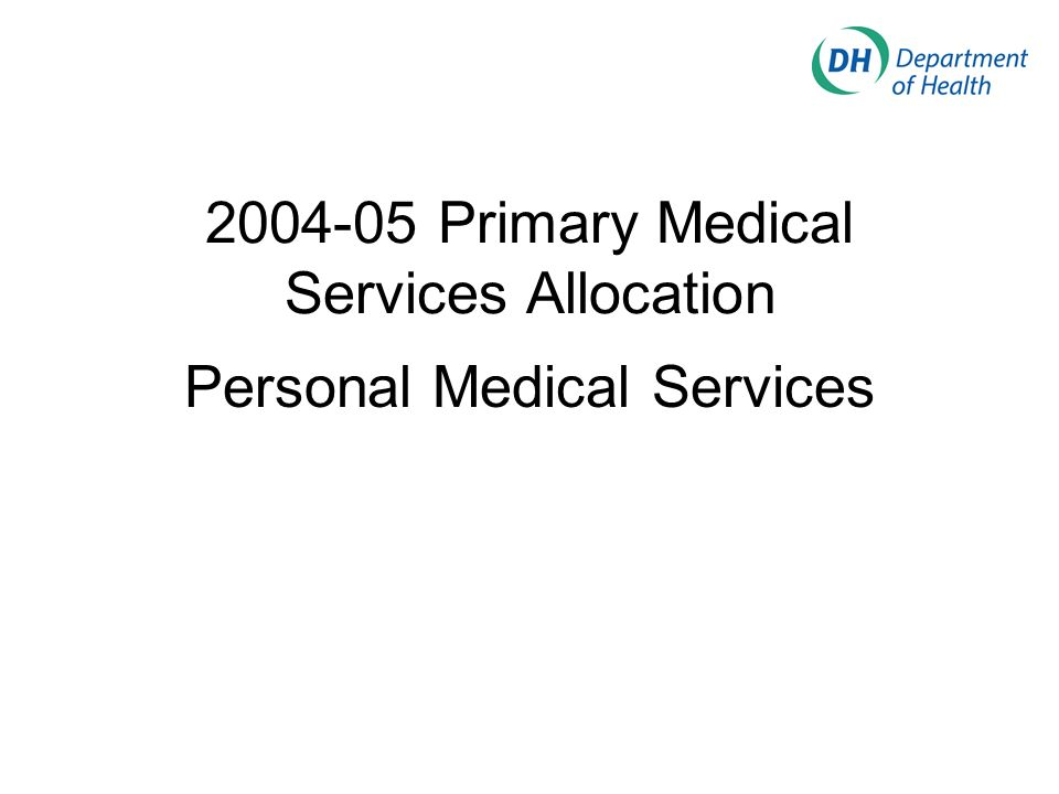 2004-05 Primary Medical Services Allocation Personal Medical Services