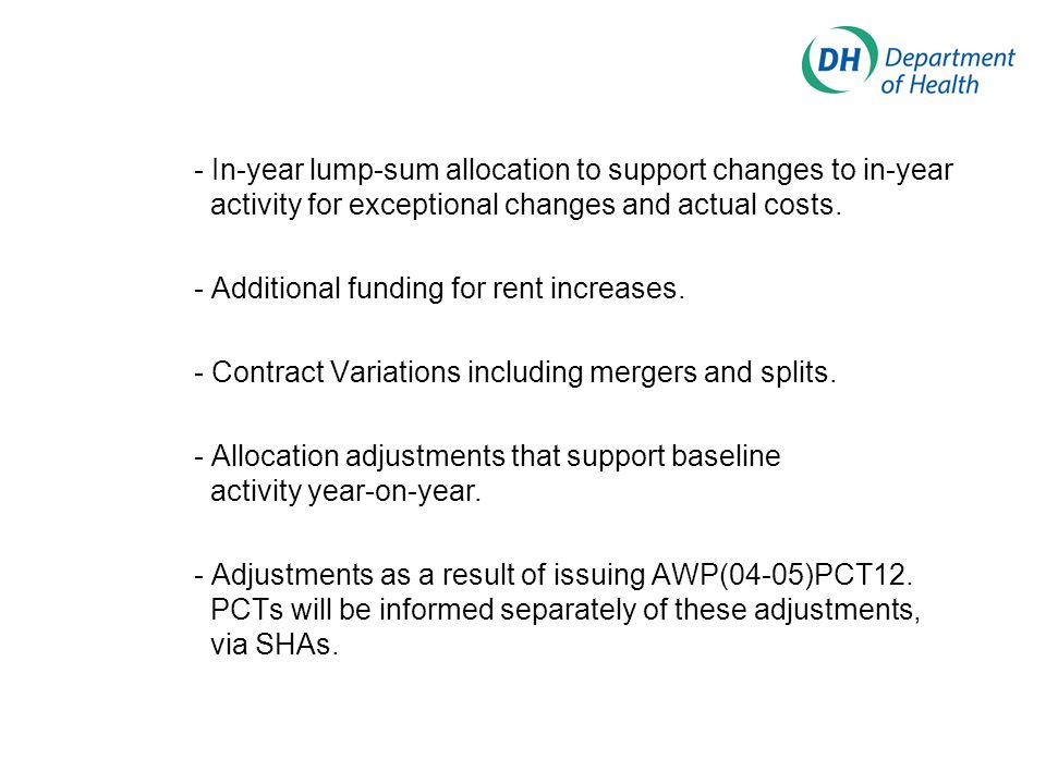 - In-year lump-sum allocation to support changes to in-year activity for exceptional changes and actual costs. - Additional funding for rent increases