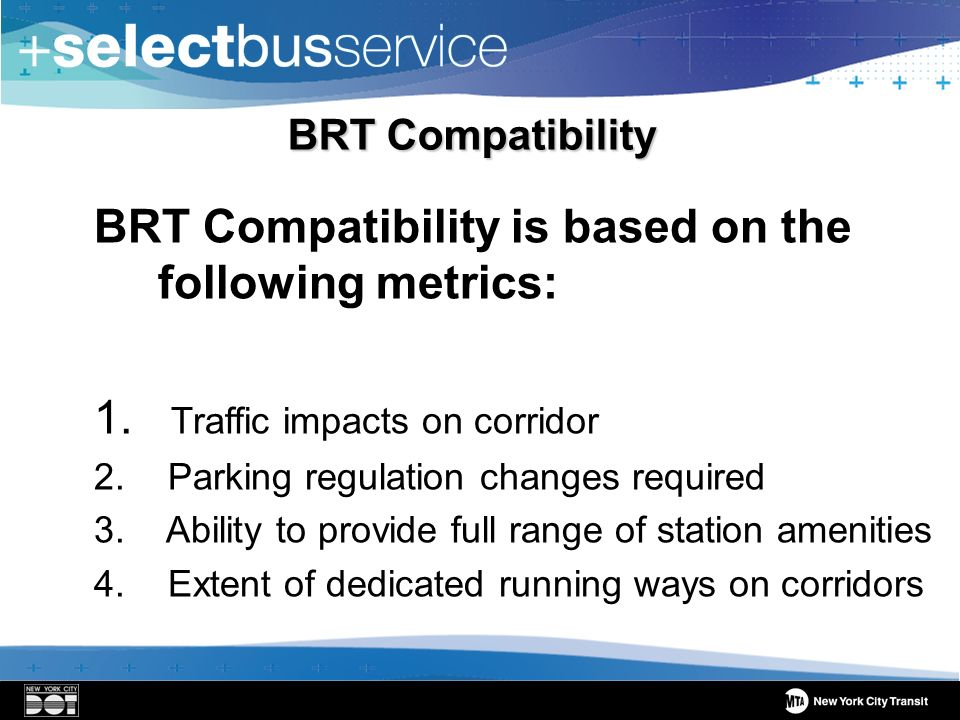 BRT Compatibility is based on the following metrics: 1.