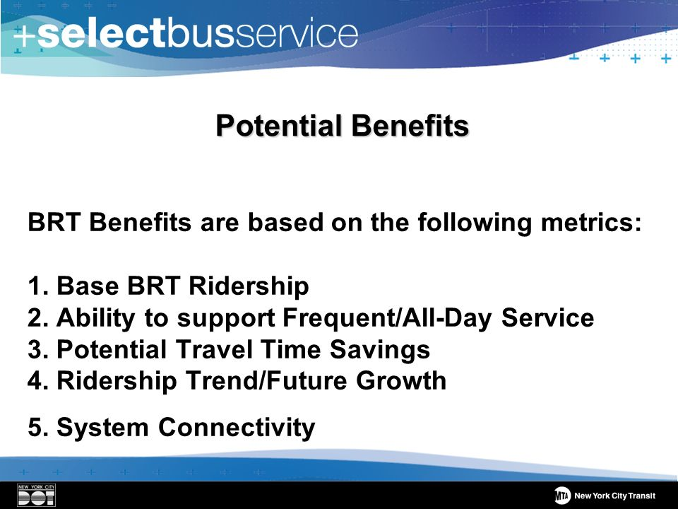 BRT Benefits are based on the following metrics: 1.