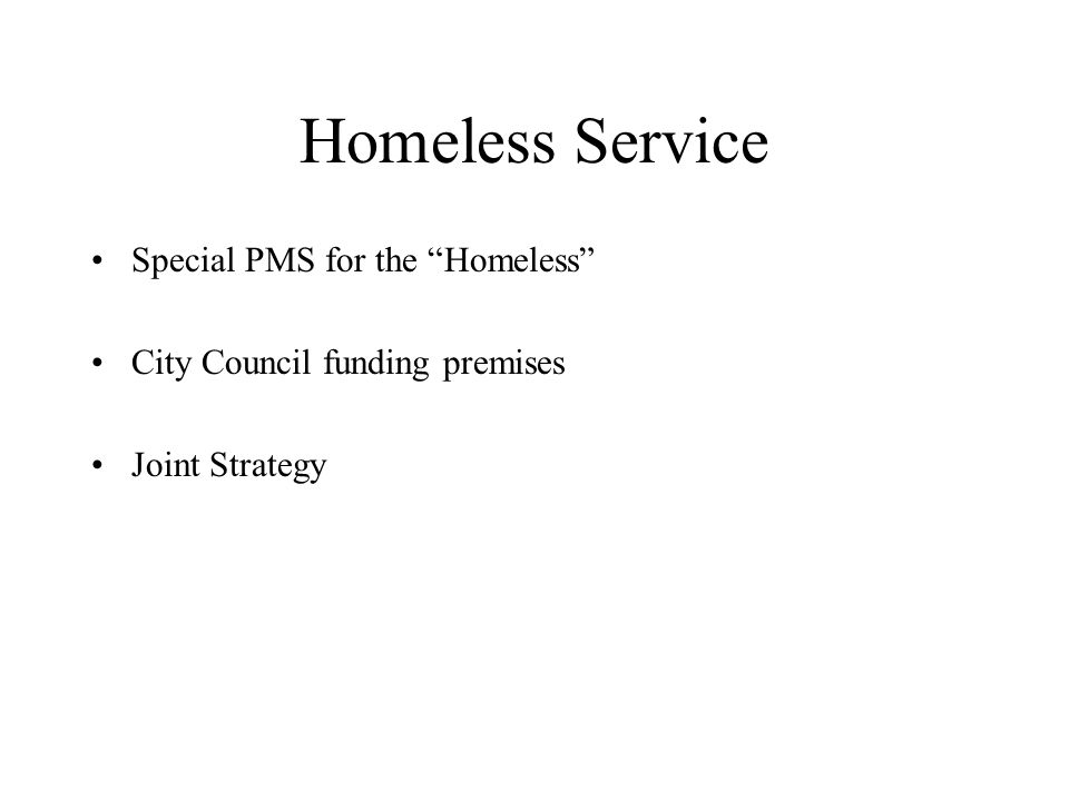 Homeless Service Special PMS for the Homeless City Council funding premises Joint Strategy