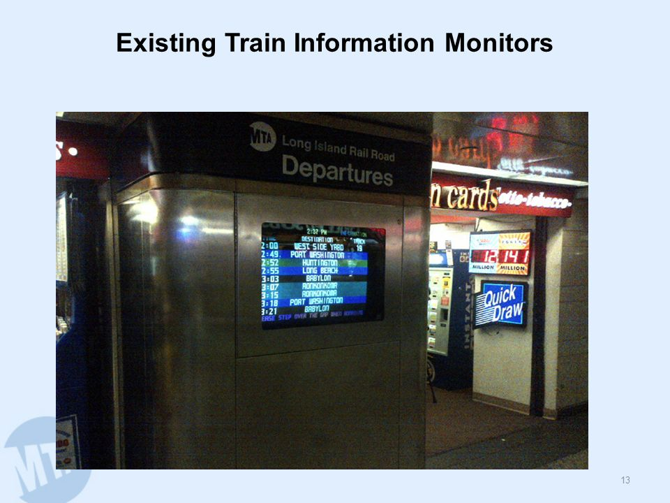 Existing Train Information Monitors 13
